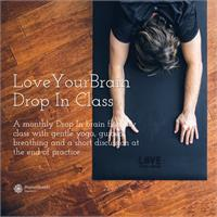 LoveYourBrain Yoga Drop In Class